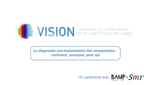Le diagnostic pré-implantatoire des aneuploïdies